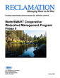 Bureau of Reclamation Provides Funding Opportunity for Established Watershed Groups for on-the-Ground Watershed Management Projects