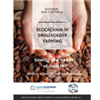 Chain Business Insights New eBook on Blockchain in Smallholder Farming Investigates How Blockchain Technology Could Help Alleviate Poverty and World Hunger