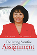 "Brenda J. Baldwin's Newly Released ""The Living Sacrifice on an Assignment"" is a Touching Novel of a Woman's Rediscovering of Faith in the Midst of Toils and Heartaches"