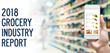 Politics Hurting Grocery Stores: 2018 Grocery Industry Report