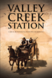 "Carl B. McDonald and Herschel McDonald's Newly Released ""Valley Creek Station"" Is a Poignant Coming-of-Age Novel about a Boy Growing Up in Nineteenth-Century America"