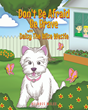 "Delores Miles's New Book ""Don't Be Afraid Be Brave with Daisy The Wise Westie"", Helps All Children Overcome Childhood Fears"