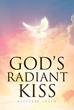 "Author Altivese Irvin's Newly Released ""God's Radiant Kiss"" is a Memoir of Her Faith Journey Through a Diabetes Diagnosis and the Transformative Power of God's Grace"