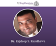 Minimally Invasive and Biomimetic Cosmetic Dentist, Dr. Rajdeep S. Randhawa of Innovative Dentistry  Named NJ Top Dentist for the Fifth Year in a Row