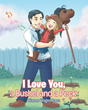 "Author Dianne Wages Pace's Newly Released ""I Love You, a Bushel and a Peck"" Is a Timeless and Poignant Children's Tale of Fatherly Love"