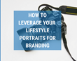 Photography and Branding: Magnificent Marketing Presents a Podcast Episode Featuring Tips for How to Leverage Lifestyle Portraits for Marketing Purposes