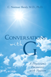 Bestselling Author Dr. C. Norman Shealy Releases Autobiography 'Conversations with G: A Physician's Encounter with Heaven'