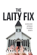 "Lynda R. Byrd's Newly Released ""The Laity Fix: An Inclusive Approach to Church Growth"" is a Sensible Instruction Book for Addressing Challenges Within the Congregation"