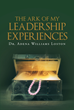 "Dr. Adena Williams Loston's Newly Released ""The Ark of My Leadership Experiences: 21 Pearls for Leadership"" Is a Compelling Manual for Christian Servant-leaders"