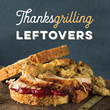 Daily Expert Tips to Love Your Thanksgrilling Leftovers