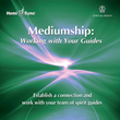 Hemi-Sync® Releases Mediumship: Working with Your Guides