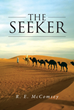 "Author R.E. McComsey's Newly Released ""The Seeker: A Collection of Short Stories"" Is a Book of Three Engaging Tales Bringing Biblical Characters to Vivid Life"