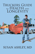 "New Book ""Trucker's Guide to Health and Longevity"" Helps Keep Truck Drivers Active and On the Road"