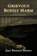 "Protagonist and Heroine Accused of Murder in ""Grievous Bodily Harm: A Toni Day Mystery"""