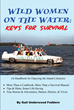 "Gail Feddern's New Book ""Wild Women on the Water: Keys for Survival"" is a Fun-filled Survival Manual that Boasts Recipes, Trivia, Life-saving Tips and Most of All, Humor"