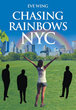 "Author Eve Wing Releases New Crime Thriller, ""Chasing Rainbows NYC"" - Who Killed the Beauty in Central Park?"