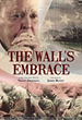 "Official Selection of the Maryland International Film Festival-Hagerstown, ""The Walls Embrace"" Launches VOD; Some Proceeds to Benefit Help Heal Veterans"