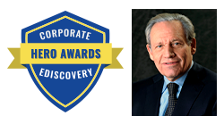 Corporate Ediscovery Hero Awards Bob Woodward