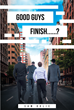 "Sam Oolie's New Book ""Good Guys Finish…….?"" is a Compelling Tale of Corporate Greed and Double-dealing"