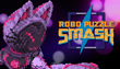 Robo Puzzle Smash Fights Its Way to Steam November 15th, 2018