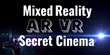 Mixed Reality: AR VR Secret Cinema