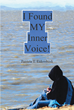 "Patricia T. Eidenshink's New Book ""I Found My Inner Voice!"" Is a Collection of Poetry Inspired by the Author Standing up for Herself in the Face of Adversity"