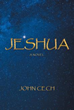 Author John Cech Narrates the Coming-of-age Tale of 'Jeshua'