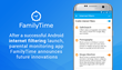 After a Successful Android Internet Filtering Launch, Parental Control App FamilyTime Announces Future Innovations