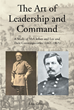 "John Gibson's New Book ""The Art of Leadership and Command"" Is a Written Chronicle of One of Civil War's Greatest Generals and His Impact Throughout American History"