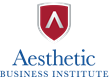 Aesthetic Business Institute Introduces New Executive Director