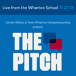 "MEDIA ALERT: Wharton and Gimlet Media's ""The Pitch"" to Host Live Startup Competition, Nov. 27, 2018"