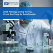 2019 Pathology Coding Training—Virtual Boot Camp by AudioEducator