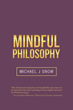 Author Aims to Dispel Doubt About the World Becoming a Better Place in 'Mindful Philosophy'
