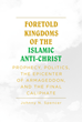 "Johnny N. Spencer's Newly Released ""Foretold Kingdoms of the Islamic Anti-Christ: Prophecy, Politics, the Epicenter of the Armageddon, and the Final Caliphate"" Startles"