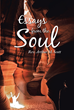 "Rev. Arthur M. Scott's Newly Released ""Essays From the Soul"" Is a Spiritual Account That Tackles the Wisdom of Faith and Belief and Their Impact on Personal Conviction"