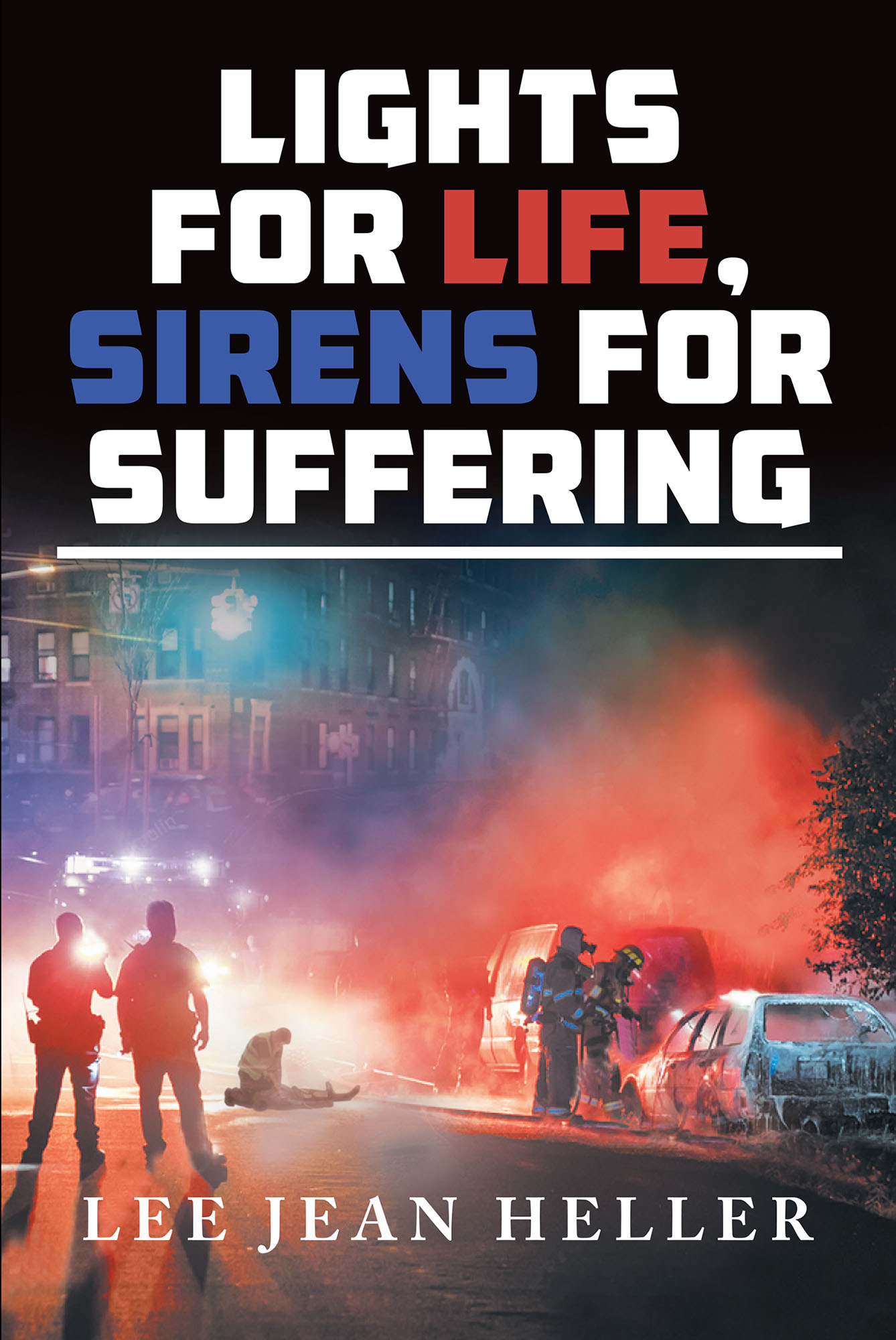 Lee Jean Heller S New Book Quot Lights For Life Sirens For