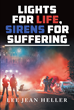 "Lee Jean Heller's New Book ""Lights for Life, Sirens for Suffering"" Is a Memoir About Both the Critical Value of First Responders and the Unique Burden That They Carry"