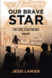 "Author Jessi Lanier's Newly Released ""Our Brave Star: Book One"" Is a Gripping, Time-traveling Fantasy Bringing the Horror of the Holocaust to Life for a Modern Teenager"