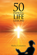 "Shirley Costantino's Newly Released ""50 INSPIRING LIFE LESSONS"" is a Riveting Compendium Containing Insightful Life Lessons for the Heart and Mind"