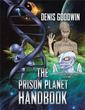 Denis Goodwin Announces the Release of 'The Prison Planet Handbook'