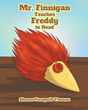 "Sharon Veraguth Thomas's New Book ""Mr. Finnigan Teaches Freddy to Read"" Is About Freddy, Who Goes to School on the First Day Expecting to Learn to Read"