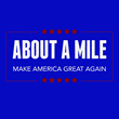 "About A Mile Releases ""Make America Great Again"" Today"