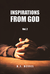 "D  S  Dennis's Newly Released ""Inspirations from God, Vol  2"