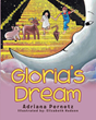 "Author Adriana Pernetz's Newly Released ""Gloria's Dream"" is a Gentle Fantasy with an Engaging Lesson in Compassion for Young Readers"