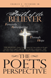 "Charles E. Peterson Sr.: The Poet's Newly Released ""The Poet's Perspective: Faith of the Believer"" is a Collection of Creative Writings Reflecting his Spiritual Journey"