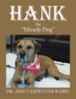 "'Hank the ""Miracle Dog""' by Dr. Amy Carpenter-Kabel Gets New Marketing Campaign"