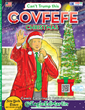 COVFEFE CHRISTMAS Featuring President Trump Tweets by New York Times Best Selling Author Ed Martin including the COVFEFE Tweet Three Book Holiday Gift Set