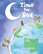 "Moe Welsh's Newly Released ""Time for Bed"" Is a Delightful Bedtime Book for Children All Around the World"