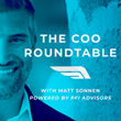 PFI Advisors Announces The COO Roundtable Podcast Panel Series