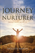 "Paulette Martin's Newly Released ""Journey of a Nurturer: Learning to Heal From the Inside Out"" Is an Empowering Memoir and Testimony for the Broken"